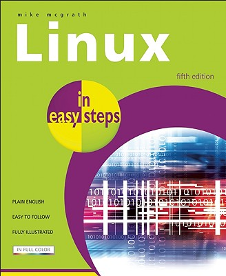 Linux in Easy Steps By McGrath, Mike